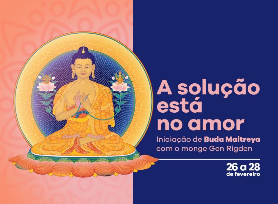 A Solução está no Amor - Iniciação de Buda Maitreya