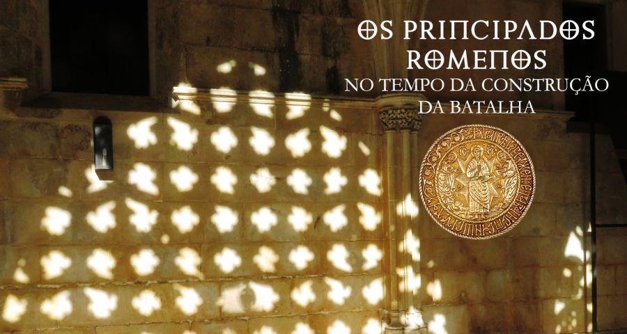 Exposição 'Os Principados Romenos no tempo da construção da Batalha'