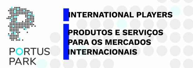 """Workshop """"International Players e Produtos e Serviços para os Mercados Internacionais"""""""