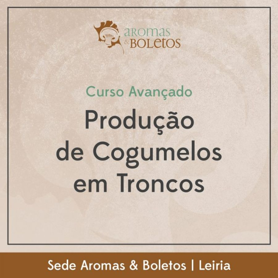 Curso Avançado de Produção de Cogumelos em Troncos