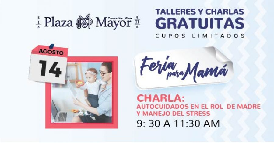Feria para mamá. Marcela Córdoba Fernández. Autocuidado en el rol de madre y manejo del stress
