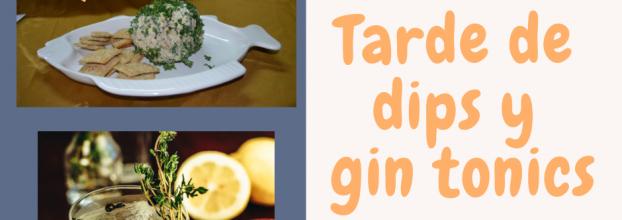 Tarde de dips y gin tonics. Sabrina Vargas Jimenez