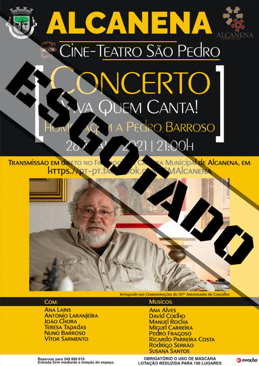 Viva Quem Canta! - Homenagem a Pedro Barroso/ESGOTADO/Transmitido online no Facebook da Câmara Municipal de Alcanena