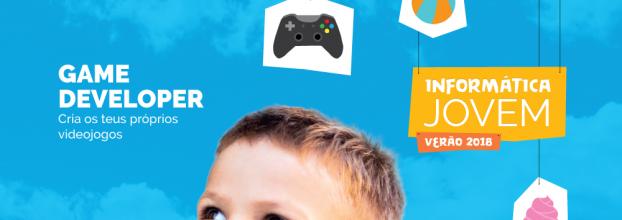 Informática Jovem - Game Developer: Cria os teus próprios vídeo jogos