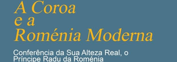 """Conferência """"A Coroa e a Roménia Moderna"""""""