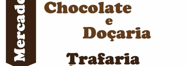 MERCADO DO CHOCOLATE E DOÇARIA DA TRAFARIA