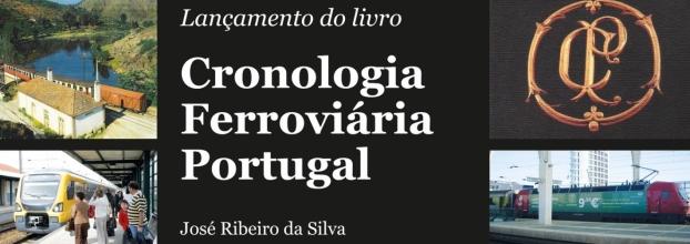 """Lançamento do livro """"Cronologia Ferroviária Portugal"""" De José Ribeiro da Silva"""