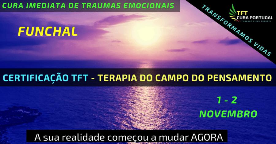 TFT - Cura imediata Traumas Emocionais - Funchal