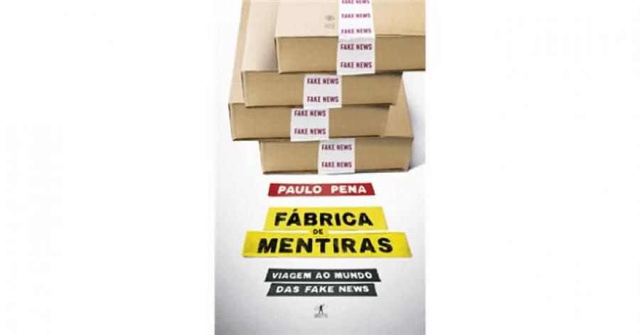 Apresentação do Livro de Paulo Pena: Fábrica de Mentiras