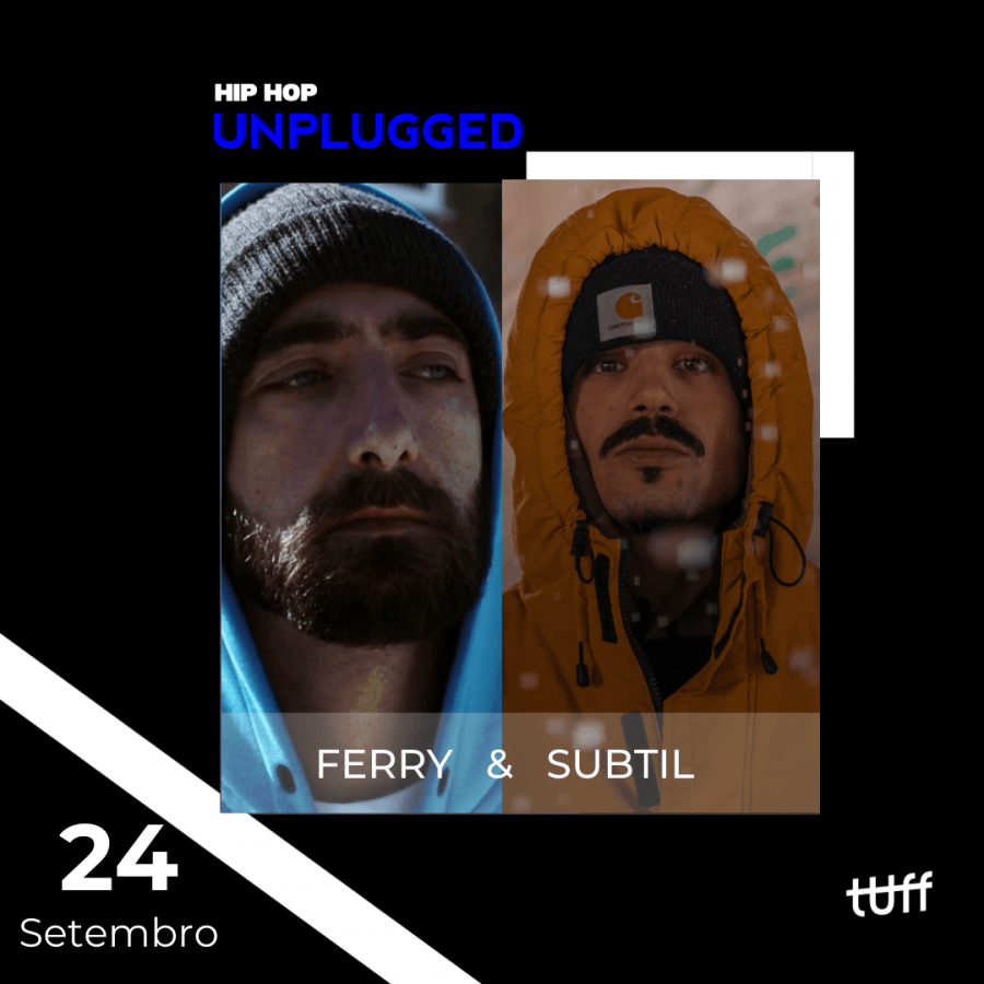 Hip Hop Unplugged convida FERRY & SUBTIL