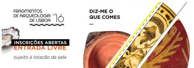 FRAGMENTOS DE ARQUEOLOGIA DE LISBOA – Diz-me o que comes…Alimentação, antes e depois da cidade