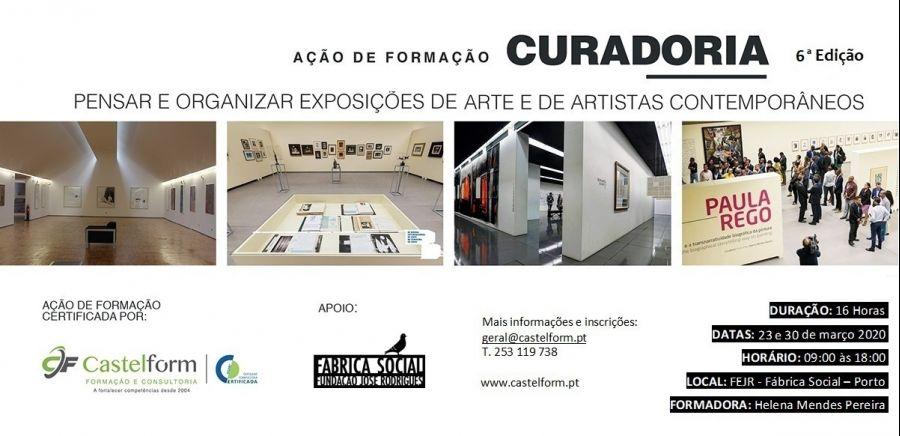 'CURADORIA: Pensar e organizar exposições de arte e de artistas contemporâneos' - Ed. 6 - Porto