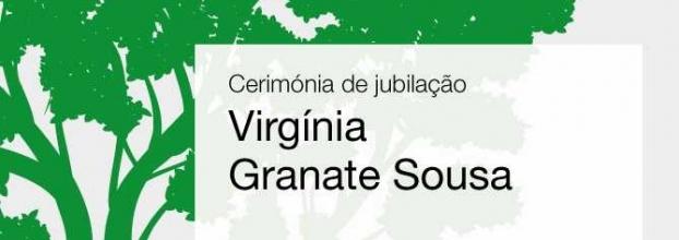 Cerimónia de jubilação da Prof. Doutora Virgínia Granate Sousa