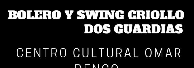Manifestaciones dancísticas. Dos Guardias. Bolero Y Swing Criollo