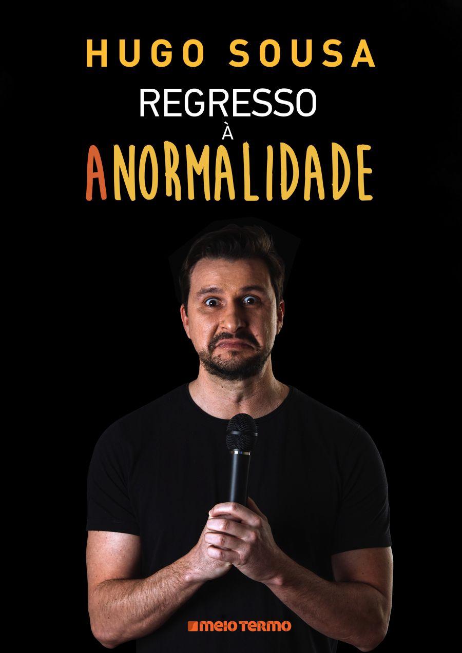 Hugo Sousa - 'Regresso à Anormalidade'