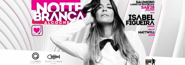 NOITE BRANCA / ALCOCHETE