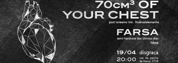 70cm3 of your Chest + Farsa