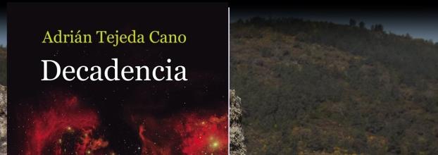 Presentación del libro 'Decadencia', de Adrián Tejeda Cano