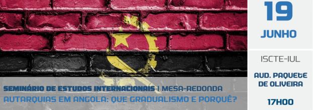 Mesa-redonda Autarquias em Angola: que gradualismo e porquê?