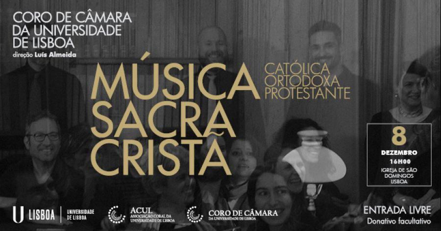 Coro de Câmara da ULisboa - Música Sacra Cristã - Católica, Ortodoxa e Protestante