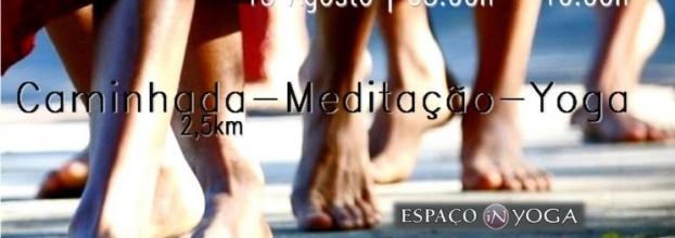 Caminhada - Yoga - Meditaçao