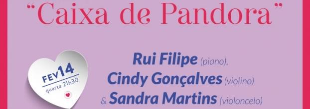 'CAIXA DE PANDORA' - MENU CONCERTO DO DIA DOS NAMORADOS - RUI FILIPE, CINDY GONÇALVES & SANDRA MARTINS - NO 'DUETOS DA SÉ', ALFAMA, LISBOA