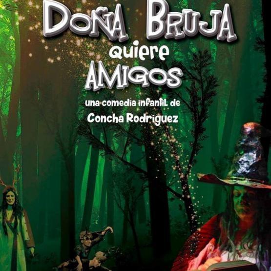 Teatro Ciclo D'Rule | 'Doña Bruja quiere amigos'