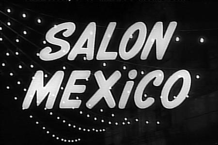 CineUCR; Época de Oro, Cine Mexicano: Salón México. 1948