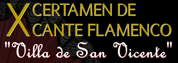 X CERTAMEN DE CANTE FLAMENCO 'VILLA DE SAN VICENTE'