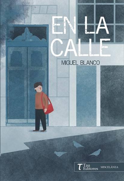 Presentación «En la calle», de Miguel Blanco Botano || RUCAB