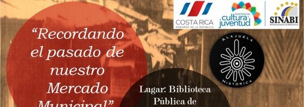 Charla: Recordando el pasado de nuestro Mercado Municipal de Alajuela
