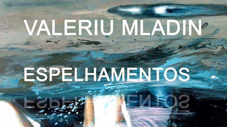 A exposição 'Espelhamentos' do pintor Valeriu Mladin na galeria do Instituto Cultural Romeno em Lisboa
