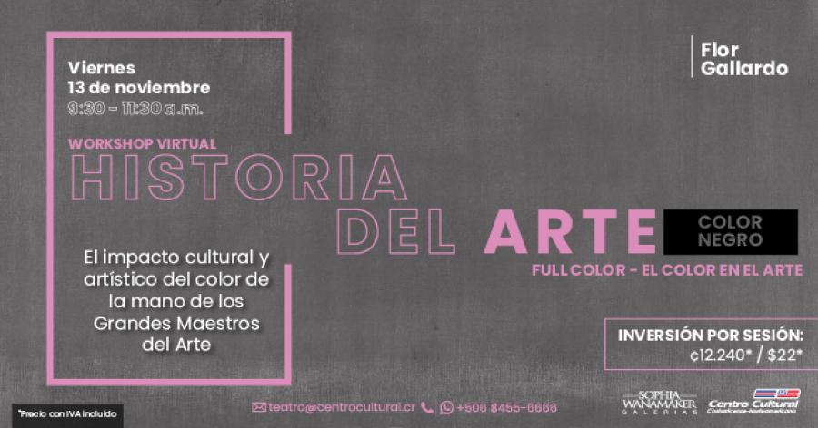 Historia del Arte, Color negro. Con Flor Gallardo