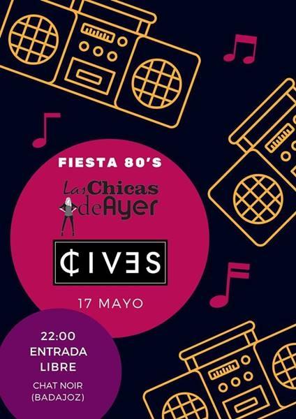 Fiesta 80's con Las Chicas de Ayer y Cives en Badajoz