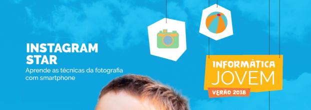 Informática Jovem - Instagram Star: Aprende as técnicas da fotografia com smartphone