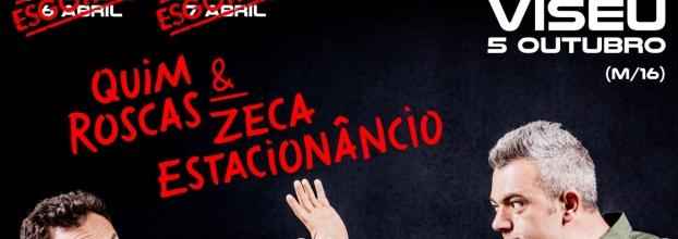 Quim Roscas & Zeca Estacionâncio - Viseu