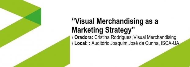 "Aula Aberta com o tema 'Visual Merchandising as a Marketing Strategy"""