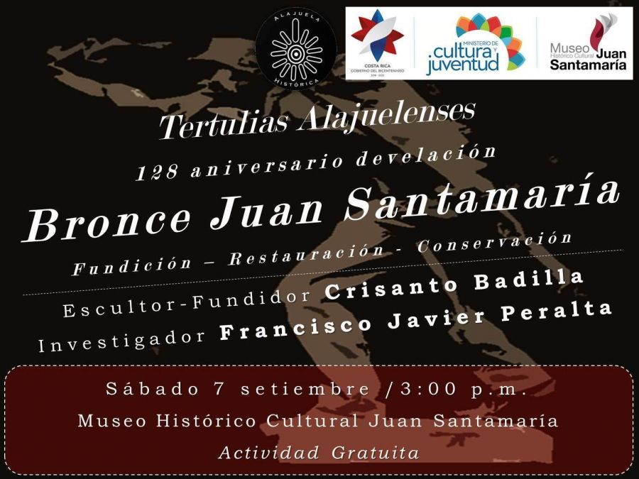 Tertulia alajuelense. 128 aniversario develación bronce Juan Santamaría. Fundición, restauración, conservación