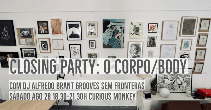 Closing Party: O Corpo | Body