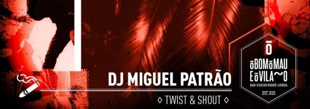 DJ Miguel Patrão   Twist & Shout