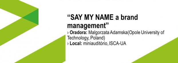 """Aula aberta com o tema 'SAY MY NAME a brand management"""""""