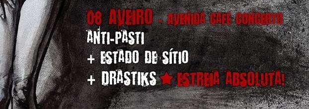 Anti Pasti + Estado de Sítio + Drastiks