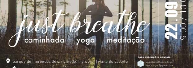 Just Breathe Caminhada, Yoga & Meditação
