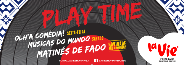 Musica ao Vivo - Play Time - La Vie Porto Baixa
