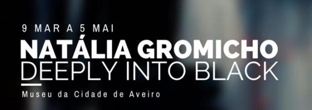 Museu da Cidade de Aveiro apresenta 'Deeply into black - Pinturas de Natália Gromicho' dia 9 de Março pelas 15h