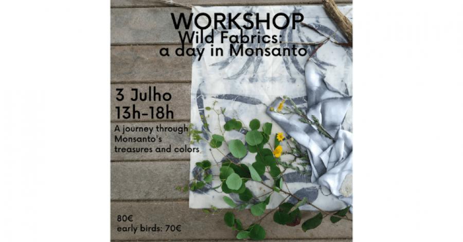 Workshop - Wild Fabrics: a day in Monsanto