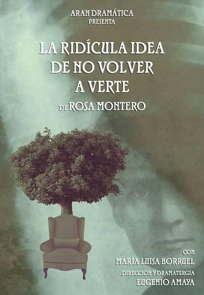 Teatro: «La ridícula idea de no volver a verte», de Rosa Montero | Casa de la Cultura Luis Landero