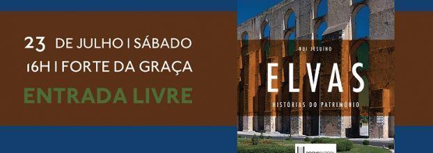 """Lançamento do livro """"Elvas – Histórias do Património"""", de Rui Jesuíno"""