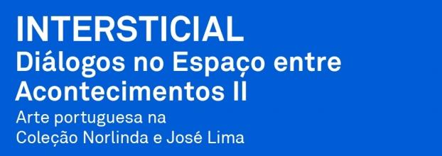 Inauguração da exposição Intersticial: Diálogos no Espaço entre Acontecimentos II