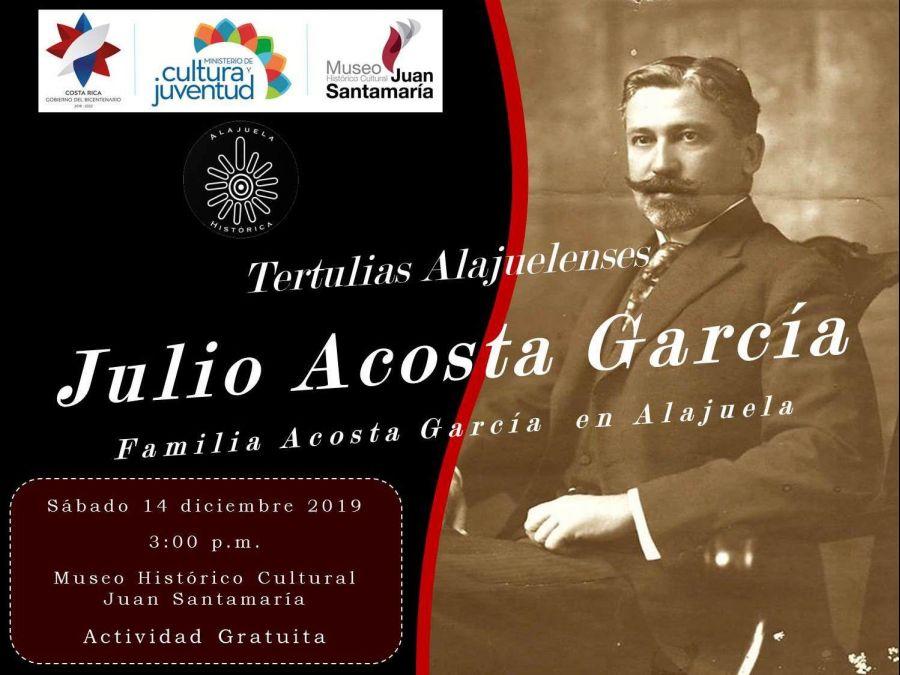 Tertulia alajuelenses. Julio Acosta García. Familia Acosta García en Alajuela